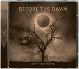 BEFORE THE DAWN - Deathstar Rising