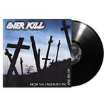 OVERKILL - From the Underground and Below BLACK VINYL IMPORT