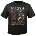 NAILS - You Will Never... Shirt