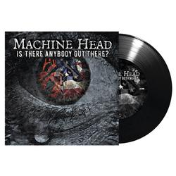 MACHINE HEAD - Is There Anybody Out There? BLACK VINYL Import