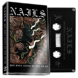 NAILS - You Will Never Be One Of Us (Black Cassette)