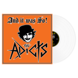 THE ADICTS - And It Was So (White Vinyl)