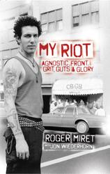 AGNOSTIC FRONT My Riot by Roger Miret with Jon Wiederhorn