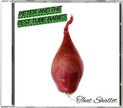 PETER AND THE TEST TUBE BABIES - That Shallot CD IMPORT