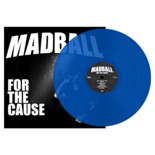 MADBALL - For The Cause (Blue Vinyl)