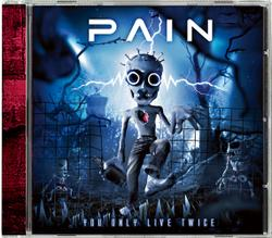 PAIN You Only Live Twice