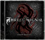 THREAT SIGNAL - Under reprisal
