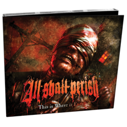 ALL SHALL PERISH - This Is Where It Ends (Digipak)