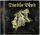 DIABLO BLVD - Follow The Deadlights