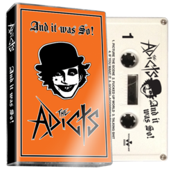 THE ADICTS - And It Was So (White Cassette)