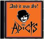 THE ADICTS - And It Was So