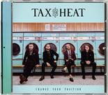TAX THE HEAT - Change Your Position (EURO IMPORT)