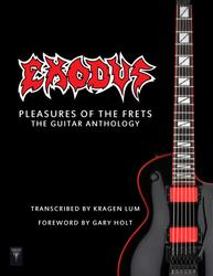 EXODUS Pleasures of the Frets - The Guitar Anthology