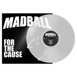 MADBALL - For The Cause (Clear Vinyl)