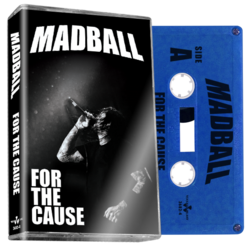 MADBALL - For The Cause (Blue Cassette)