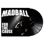 MADBALL - For the Cause BLACK VINYL Import