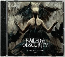 NAILED TO OBSCURITY - King Delusion RE-RELEASE Import