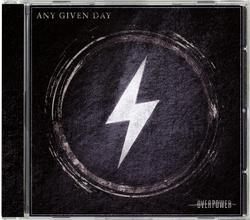ANY GIVEN DAY - Overpower (Import)