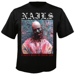 NAILS - I Don't Want To Know You TS