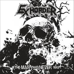 "EXHORDER - The Man That Never Was (7"" Vinyl)"