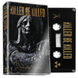 KILLER BE KILLED - Reluctant Hero (Black Cassette)