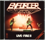 ENFORCER - Live By Fire II (Import)